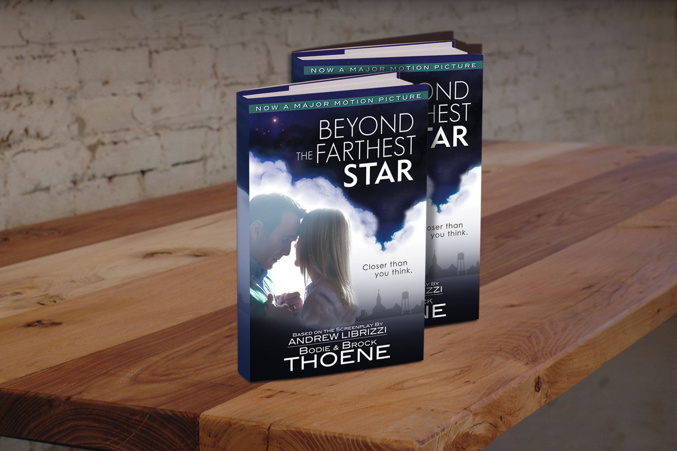 Beyond the Farthest Star The Novel - Based on the Screenplay by Andrew Librizzi and Written by Bodie & Brock Thoene